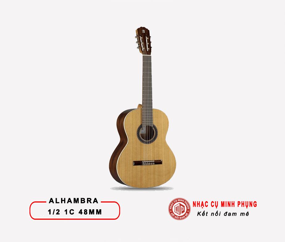Đàn Guitar Classic Alhambra 1/2 1C 48MM