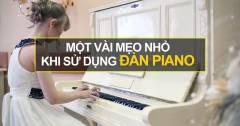 3 Kinh Nghiệm Khi Sử Dụng Đàn Piano Mà Bạn Nên Biết