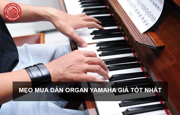Mẹo mua đàn Yamaha Organ tại TpHCM rẻ vẫn chất lượng