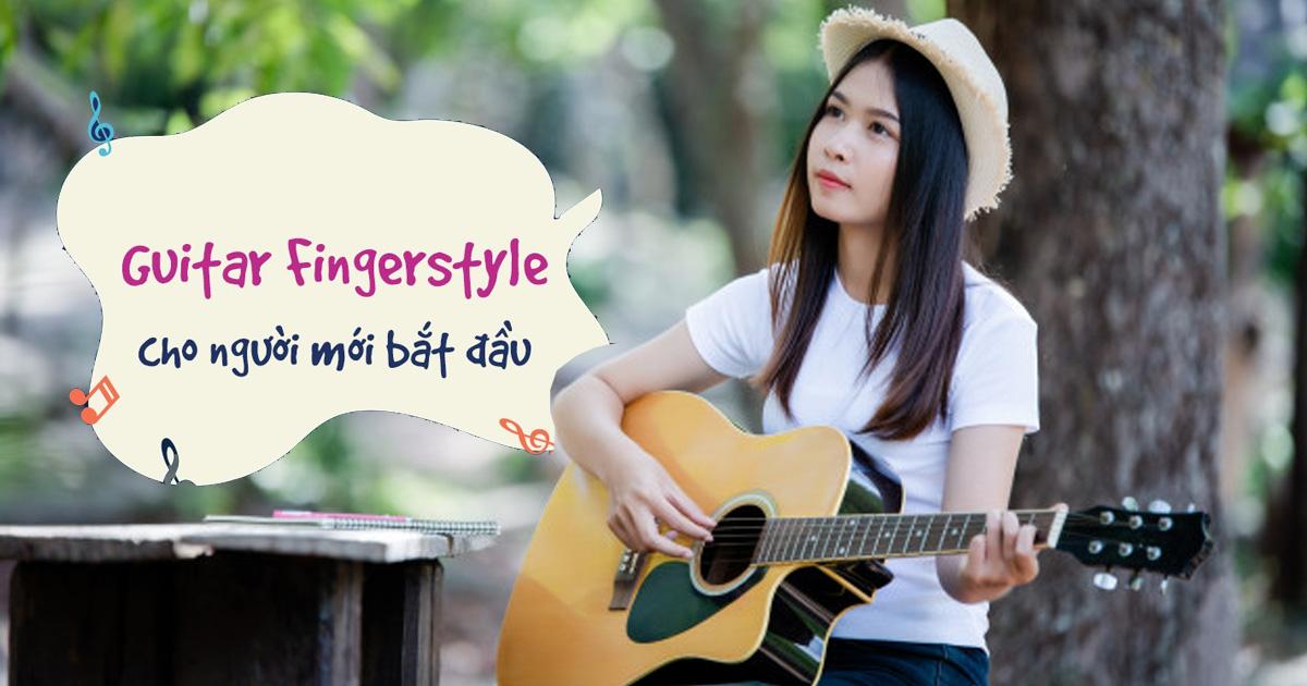 Fingerstyle Trong Guitar Là Gì? Cách Tự Học Guitar Fingerstyle Hiệu Quả