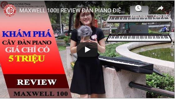 MAXWELL 100|| REVIEW ĐÀN PIANO ĐIỆN MỚI 100% GIÁ CHỈ CÓ 5 TRIỆU