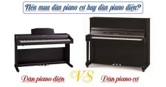 Nên Mua Đàn Piano Cơ Cũ Hay Đàn Piano Điện Mới Là Tốt Nhất?