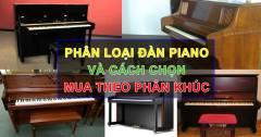 Phân Loại Đàn Piano Và Cách Chọn Mua Theo Phân Khúc