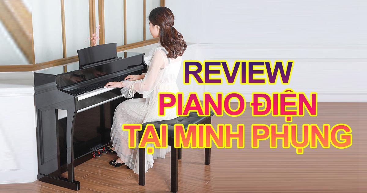 Review 5 Dòng Đàn Piano Điện Cao Cấp Mà Nạn Nên Biết Tại Minh Phụng